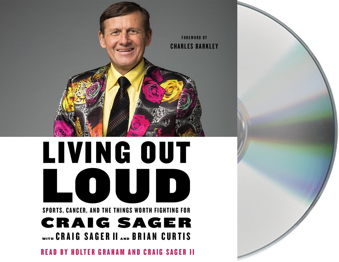 """Living Out Loud: Sports, Cancer, and the Things Worth Fighting For"" By Craig Sager"