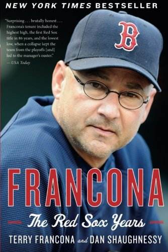 """Francona: The Red Sox Years"" By Dan Shaughnessy"