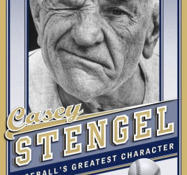 """Casey Stengel: Baseball's Greatest Character"" by Marty Appel"