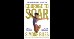 Courage to Soar-A Body in Motion, A Life in Balance by Simone Biles