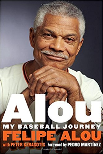 """Alou: My Baseball Journey"" by Felipe Alou with Peter Kerasotis"