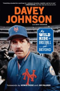 """Davey Johnson: My Wild Ride in Baseball and Beyond"" by Davey Johnson, Erik Sherman"