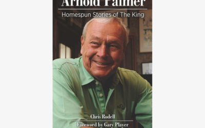 """Arnold Palmer: Homespun Stories of the King""  By Chris Rodell"