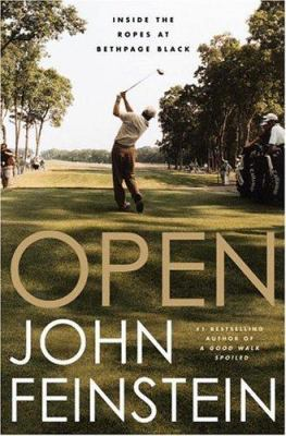 """OPEN: Inside the Ropes at Bethpage Black"" By John Feinstein"
