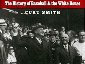 """Presidents and the Pastime"" by Curt Smith"