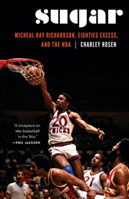 """SUGAR: Micheal Ray Richardson, Eighties Excess, and the NBA"" By Charley Rosen"