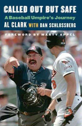 """Called Out but Safe: A Baseball Umpire's Journey"" by Al Clark"