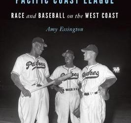 """The Integration of the Pacific Coast League:  Race and Baseball on the West Coast"""
