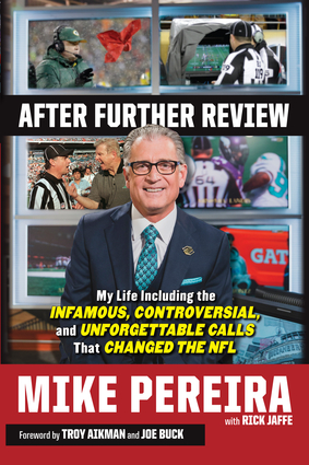 """After Further Review: My Life Including the Infamous, Controversial, and Unforgettable Calls That Changed the NFL"" by Mike Pereira, and Rick Jaffe"