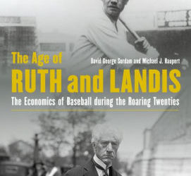 """The Age of Ruth and Landis The Economics of Baseball during the Roaring Twenties"""