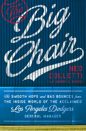 """The Big Chair"" by Ned Colletti with Joseph A. Reaves"