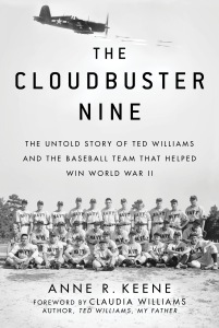 """The Cloudbuster Nine: The Untold Story of Ted Williams and the Baseball Team That Helped Win World War II"""