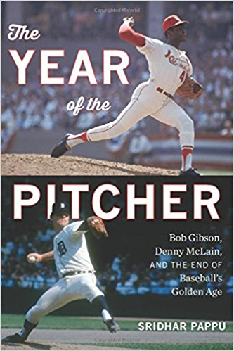 """The Year of the Pitcher: Bob Gibson, Denny McLain, and the End of Baseball's Golden Age"""