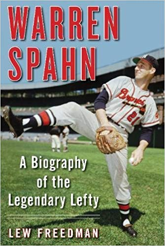 """Warren Spahn: A Biography of a Legendary Lefty"" by Lew Freedman"