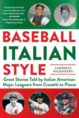 """Baseball Italian Style: Great Stories Told by Italian American Major Leaguers from Crosetti to Piazza"""
