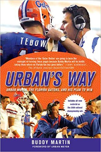 """Urban's Way: Urban Meyer, The Florida Gators, and His Plan to Win"""