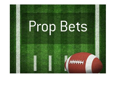 Betting on the NFL: Looking into Prop Bets for 2018