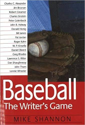 """Baseball: The Writer's Game"" By Mike Shannon"