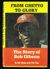From Ghetto to Glory: The Story of Bob Gibson