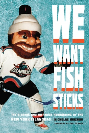 """We Want Fish Sticks: The Bizarre and Infamous Rebranding of the New York Islanders"""