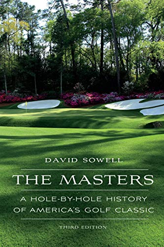 """The Masters: A Hole-By-Hole History of America's Golf Classic"""
