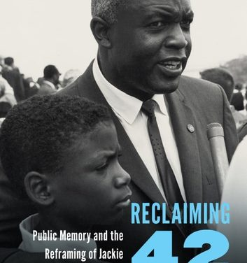 """Reclaiming 42: Public Memory and the Reframing of Jackie Robinson's Radical Legacy"""