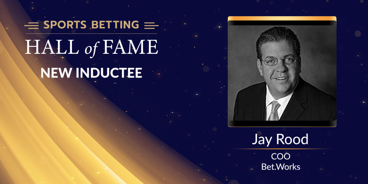 Jay Rood Named Among Sports Betting Hall of Fame's 2020 Inductees
