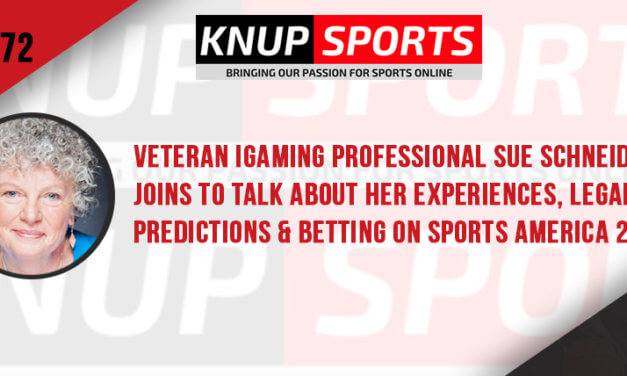 Show #72 – Veteran iGaming Professional Sue Schneider Joins to Talk About Her Experiences, Legalization Predictions & Betting on Sports America 2020