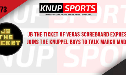 Show #73 – JB the Ticket of Vegas Scoreboard Express Joins the Knuppel Boys to Talk March Madness