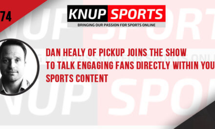 Show #74 – Dan Healy of PickUp Joins the Show to Talk Engaging Fans Directly Within Your Sports Content