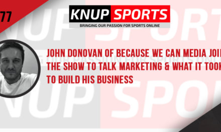 Show #77 – John Donovan of Because We Can Media Joins the Show to Talk Marketing & What it Took to Build His Business