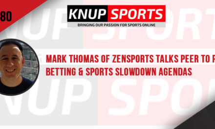 Show #80 –  Mark Thomas of ZenSports Talks Peer to Peer Betting & Sports Slowdown Agendas