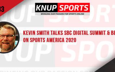 Show #83 – Kevin Smith Talks SBC Digital Summit & Betting on Sports America 2020