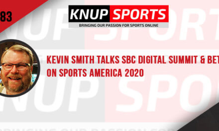 Show #83 – Kevin Smith Talks SBC Digital Summit & Betting on Sports America 2020