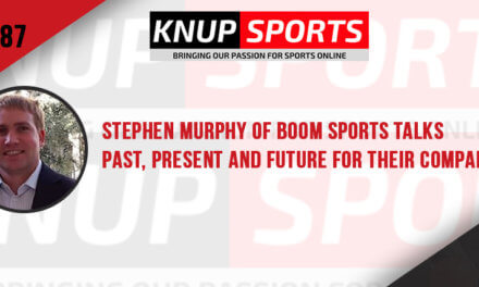Show #87 – Stephen Murphy of Boom Sports Talks Past, Present and Future for Their Company