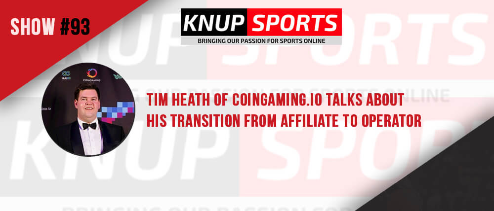 Show #93 – Tim Heath of Coingaming.io Talks About His Transition from Affiliate to Operator