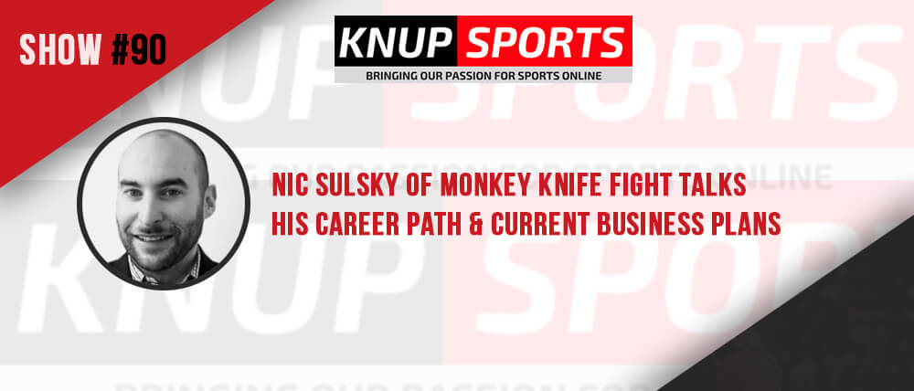 Show #90 – Nic Sulsky of Monkey Knife Fight Talks His Career Path & Current Business Plans