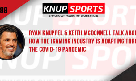 Show #88 – Ryan Knuppel & Keith McDonnell Talk About How the iGaming Industry is Adapting Through the Covid-19 Pandemic