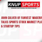 Show #99 – John Culver of Fanvest Wagering Exchange Talks Sports Stock Market Platform & Startup Tips