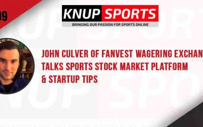 Show #99 – John Culver of Fanvest Wagering Exchange Talks Sports Stock Market Platform & Startup Tips