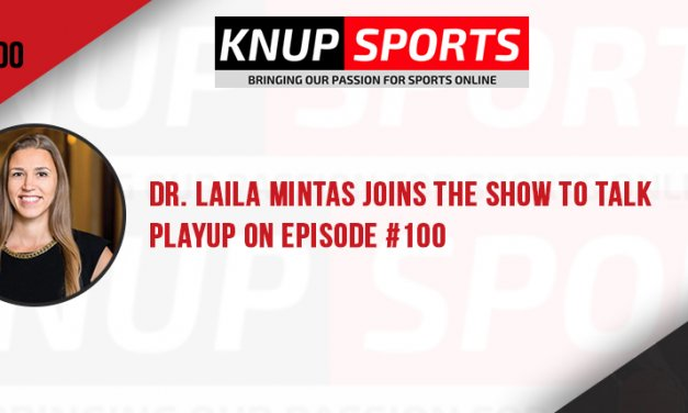 Show #100 – Dr. Laila Mintas Joins the Show to Talk PlayUp on Episode #100