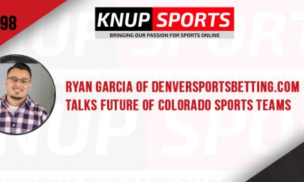 Show #98 – Ryan Garcia of DenverSportsBetting.com Talks Future of Colorado Sports Teams