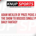 Show #104 – Adam Wexler of Prize Picks Joins the Show to Discuss Single Player Daily Fantasy Sports