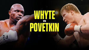 Title Fight Preview – Whyte v Povetkin