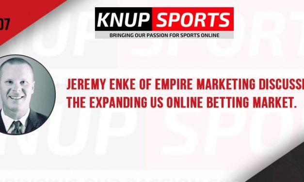 Show #107 – Jeremy Enke of Empire Marketing discusses the expanding US online betting market.