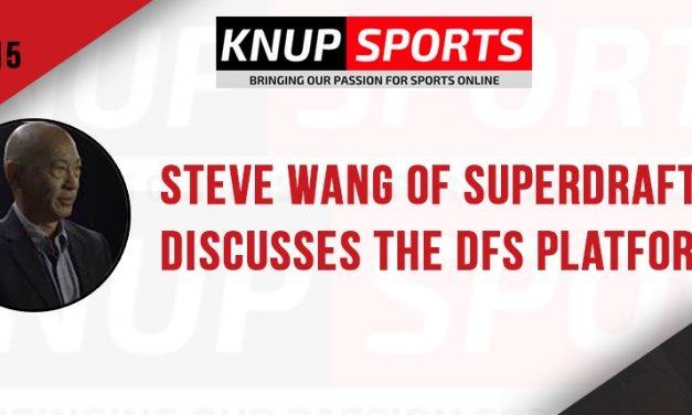 Show #115 – Steve Wang of SuperDraft discusses the DFS platform.