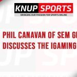 Show #117 – Phil Canavan of SEM Global discusses the iGaming Industry