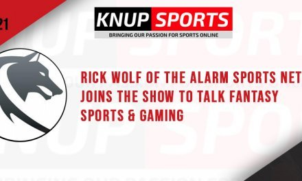 Show #121 – Rick Wolf of the Alarm Sports Network Joins the Show to Talk Fantasy Sports & Gaming