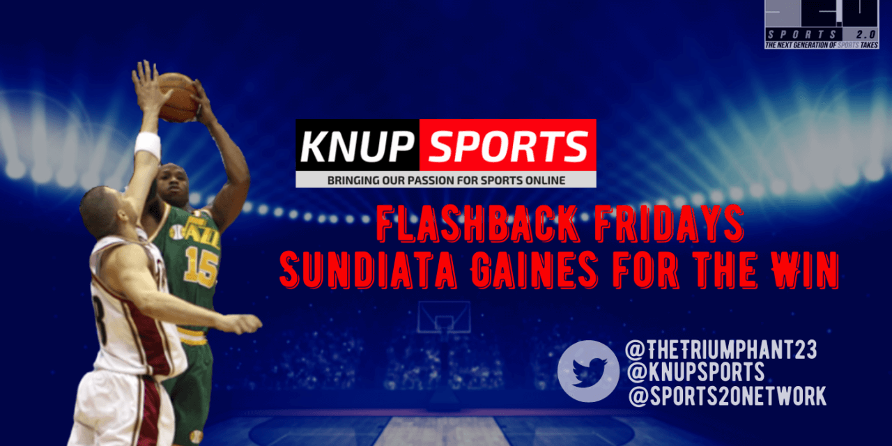 Flashback Friday: Sundiata Gaines for the Win
