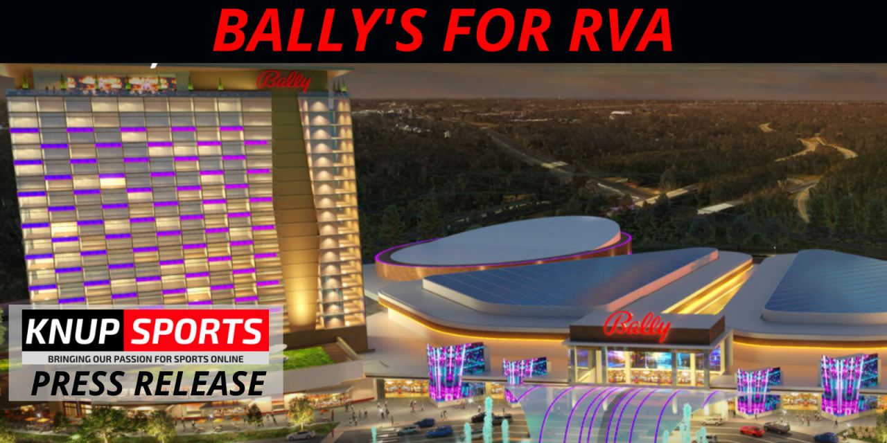 "Bally's Launches ""Ballys For RVA"" Campaign: Proposes $650 Million Casino and Resort for the RVA Community"